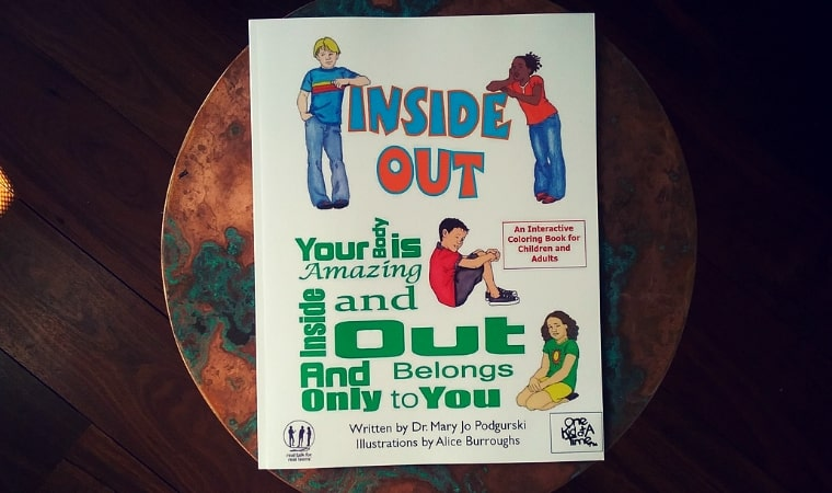 cover of Inside Out: Your body is amazing inside and out and only belongs to you by Dr Mary Jo Podgurski