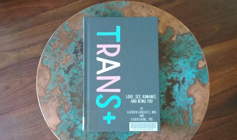 cover of Trans+ by Karen Rayne and kathryn gonzales
