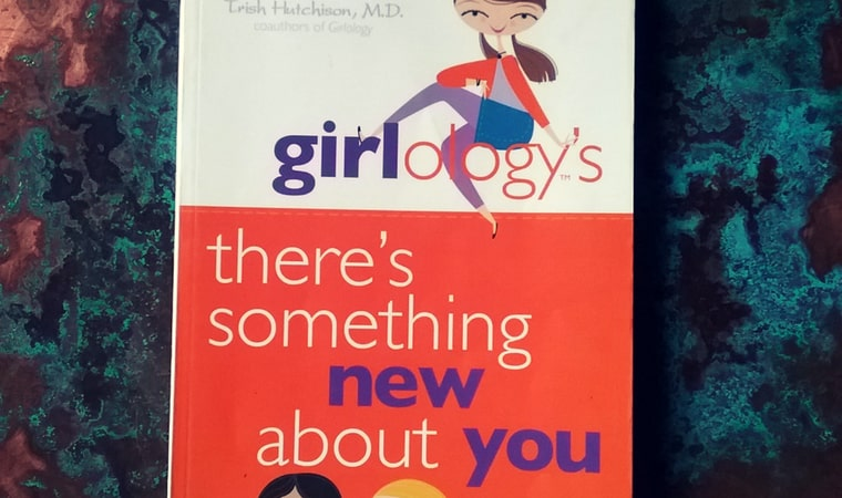 cover of Girlology There's Something New About You by Melissa Holmes & Trish Hutchison