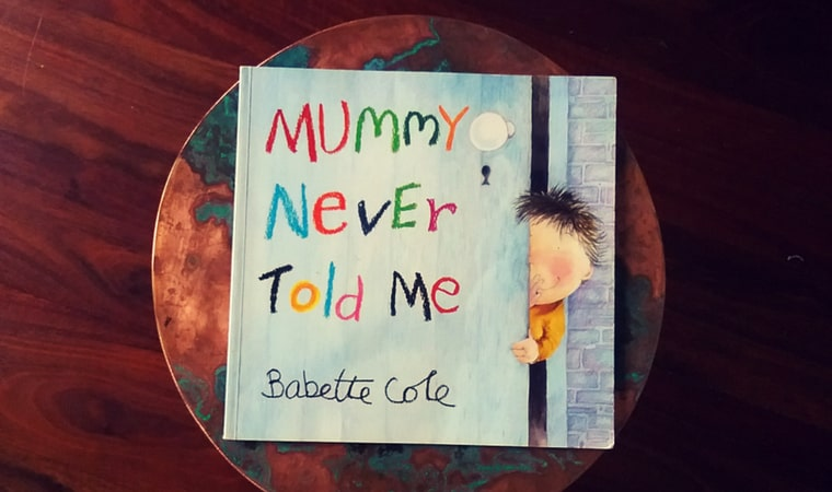 cover of Mummy Never Told Me by Babette Cole